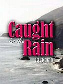 """Caught in the Rain"" by L.C. Martin"