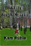 BLACK LILY: HAVE NO MERCY III